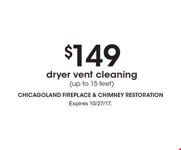 $149 dryer vent cleaning (up to 15 feet). Expires 10/27/17.