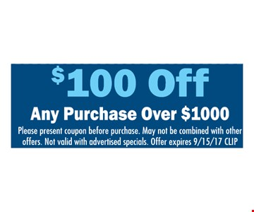 $100 off any purchase over $1,000