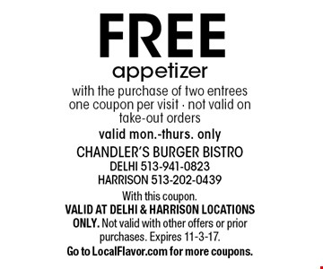 FREE appetizer with the purchase of two entrees. One coupon per visit - not valid on take-out orders. Valid Mon.-Thurs. only. With this coupon. VALID AT DELHI & HARRISON LOCATIONS ONLY. Not valid with other offers or prior purchases. Expires 11-3-17. Go to LocalFlavor.com for more coupons.