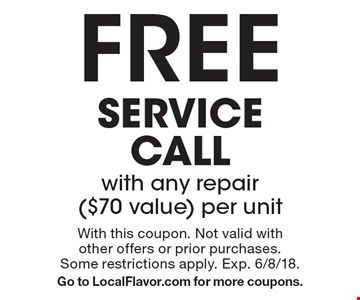 free service call with any repair ($70 value) per unit. With this coupon. Not valid with other offers or prior purchases. Some restrictions apply. Exp. 6/8/18. Go to LocalFlavor.com for more coupons.