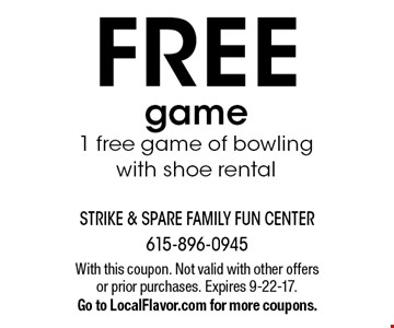 FREE game- 1 free game of bowling with shoe rental. With this coupon. Not valid with other offers or prior purchases. Expires 9-22-17. Go to LocalFlavor.com for more coupons.