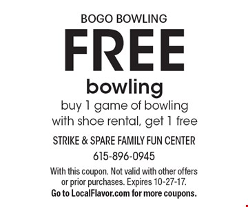 BOGO BOWLING FREE bowling buy 1 game of bowling with shoe rental, get 1 free. With this coupon. Not valid with other offers or prior purchases. Expires 10-27-17.Go to LocalFlavor.com for more coupons.