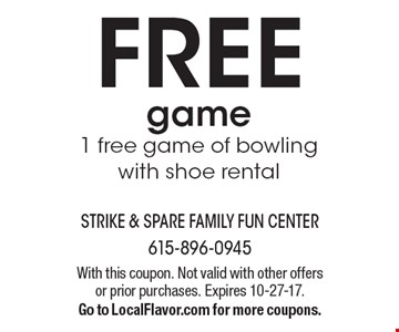 FREE game1 free game of bowling with shoe rental . With this coupon. Not valid with other offers or prior purchases. Expires 10-27-17. Go to LocalFlavor.com for more coupons.