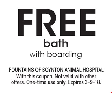 Free bath with boarding. With this coupon. Not valid with other offers. One-time use only. Expires 3-9-18.