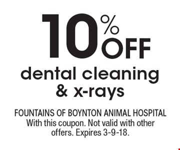 10% Off dental cleaning & x-rays. With this coupon. Not valid with other offers. Expires 3-9-18.