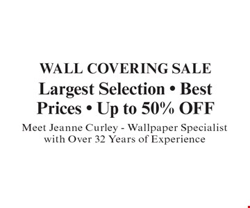 WALL COVERING SALE  Up to 50% OFF. Largest Selection. Best Prices.  Meet Jeanne Curley, Wallpaper Specialist with Over 32 Years of Experience.