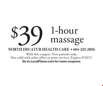 $39 1-hour massage. With this coupon. New patients only. Not valid with other offers or prior services. Expires 9/29/17. Go to LocalFlavor.com for more coupons.