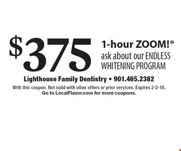 $375 1-hour ZOOM! ask about our ENDLESS WHITENING PROGRAM. With this coupon. Not valid with other offers or prior services. Expires 2-2-18. Go to LocalFlavor.com for more coupons.