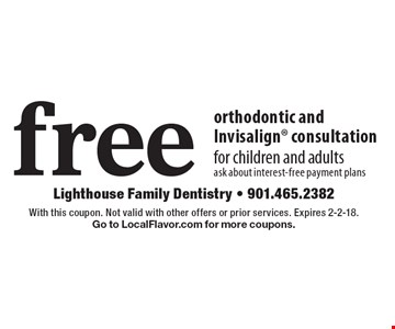 Free orthodontic and Invisalign consultation for children and adults. Ask about interest-free payment plans. With this coupon. Not valid with other offers or prior services. Expires 2-2-18. Go to LocalFlavor.com for more coupons.