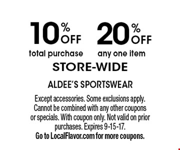20% OFF any one item. 10% OFF total purchase. Store-wide. Except accessories. Some exclusions apply. Cannot be combined with any other coupons or specials. With coupon only. Not valid on prior purchases. Expires 9-15-17. Go to LocalFlavor.com for more coupons.