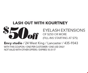 $50 off lash out with kourtney. Eyelash extensions of $250 or more (Fill-ins starting at $75). With this coupon. One per customer. One use only. Not valid with other offers. Expires 10-31-17