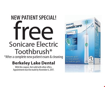 New Patient Special! free Sonicare Electric Toothbrush**After a complete new patient exam & cleaning. With this coupon. Not valid with other offers. Appointment must be made by November 6, 2017.