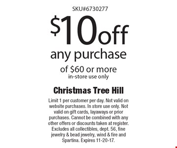 christmas tree hill 10off any purchase of 60 or morein store use only - Christmas Tree Store Coupon