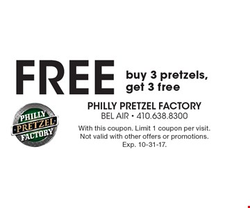 Free pretzel. Buy 3 pretzels, get 3 free. With this coupon. Limit 1 coupon per visit. Not valid with other offers or promotions. Exp. 10-31-17.