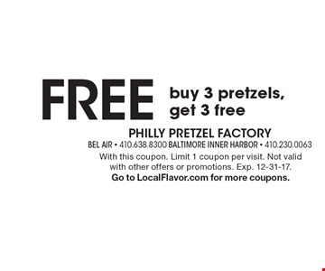 Free pretzels! Buy 3 pretzels, get 3 free. With this coupon. Limit 1 coupon per visit. Not valid with other offers or promotions. Exp. 12-31-17. Go to LocalFlavor.com for more coupons.