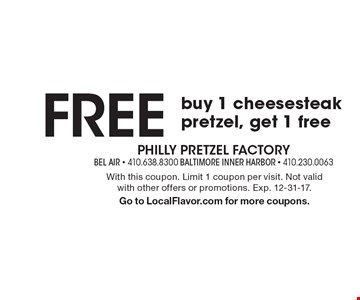 Free cheesesteak! Buy 1 cheesesteak pretzel, get 1 free. With this coupon. Limit 1 coupon per visit. Not valid with other offers or promotions. Exp. 12-31-17. Go to LocalFlavor.com for more coupons.