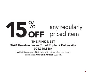 15% Off any regularly priced item. With this coupon. Not valid with other offers or prior purchases. Offer expires 2/2/18.