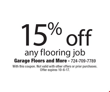 15% off any flooring job. With this coupon. Not valid with other offers or prior purchases. Offer expires 10-6-17.
