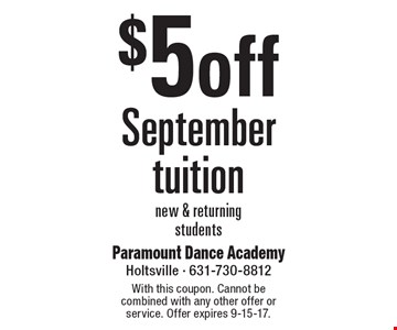 $5 off September tuition new & returning students. With this coupon. Cannot be combined with any other offer or service. Offer expires 9-15-17.