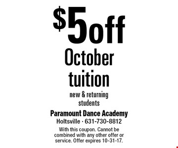 $5 off October tuition. New & returning students. With this coupon. Cannot be combined with any other offer or service. Offer expires 10-31-17.