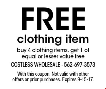 Free clothing item buy 4 clothing items, get 1 of equal or lesser value free. With this coupon. Not valid with other offers or prior purchases. Expires 9-15-17.