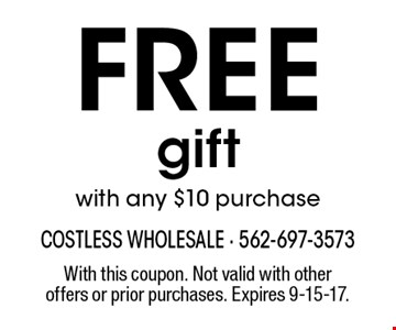 Free gift with any $10 purchase. With this coupon. Not valid with other offers or prior purchases. Expires 9-15-17.
