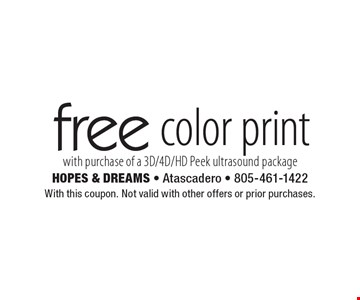 Free color print with purchase of a 3D/4D/HD Peek ultrasound package. With this coupon. Not valid with other offers or prior purchases.