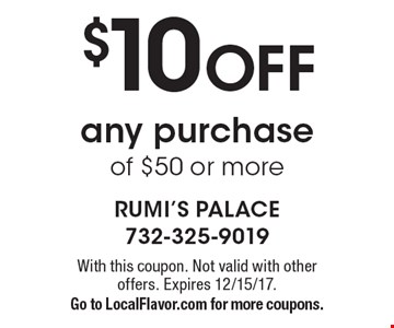 $10 OFF any purchase of $50 or more. With this coupon. Not valid with other offers. Expires 12/15/17.Go to LocalFlavor.com for more coupons.