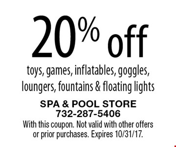 20% off toys, games, inflatables, goggles, loungers, fountains & floating lights. With this coupon. Not valid with other offers or prior purchases. Expires 10/31/17.