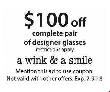 $100 Off complete pair of designer glasses