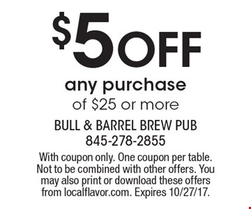 $5 Off any purchase of $25 or more. With coupon only. One coupon per table. Not to be combined with other offers. You may also print or download these offers from localflavor.com. Expires 10/27/17.
