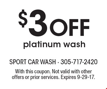 $3 Off platinum wash . With this coupon. Not valid with other offers or prior services. Expires 9-29-17.