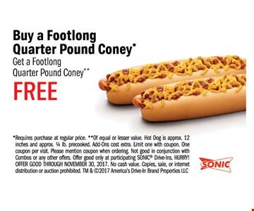 buy a footlong Quarter pound coney get a footlong quarter pound coney FREE