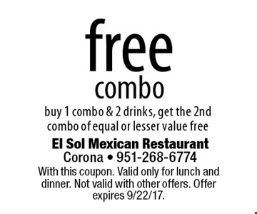 free combo buy 1 combo & 2 drinks, get the 2nd combo of equal or lesser value free. With this coupon. Valid only for lunch and dinner. Not valid with other offers. Offer expires 9/22/17.