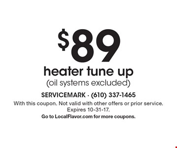 $89 heater tune up (oil systems excluded). With this coupon. Not valid with other offers or prior service. Expires 10-31-17.Go to LocalFlavor.com for more coupons.