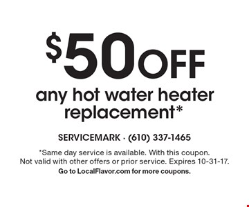 $50 Off any hot water heater replacement*. *Same day service is available. With this coupon.Not valid with other offers or prior service. Expires 10-31-17.Go to LocalFlavor.com for more coupons.