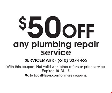 $50 Off any plumbing repair service. With this coupon. Not valid with other offers or prior service. Expires 10-31-17.Go to LocalFlavor.com for more coupons.