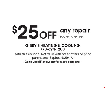 $25 Off any repair. No minimum. With this coupon. Not valid with other offers or prior purchases. Expires 9/29/17. Go to LocalFlavor.com for more coupons.