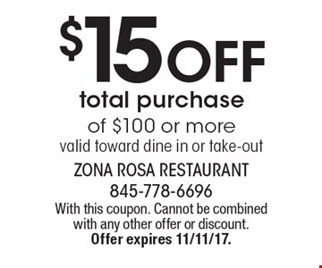$15 off total purchase of $100 or more valid toward dine in or take-out. With this coupon. Cannot be combined with any other offer or discount. 
