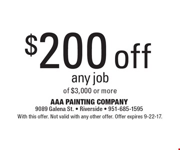 $200 off any job of $3,000 or more. With this offer. Not valid with any other offer. Offer expires 9-22-17.