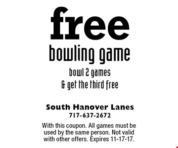 Free bowling game. Bowl 2 games & get the third free. With this coupon. All games must be used by the same person. Not valid with other offers. Expires 11-17-17.