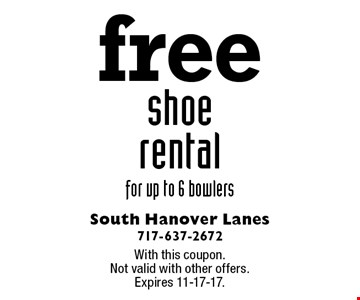 Free shoe rental for up to 6 bowlers. With this coupon. Not valid with other offers. Expires 11-17-17.