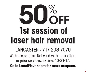 50% OFF 1st session of laser hair removal. With this coupon. Not valid with other offers or prior services. Expires 10-31-17. Go to LocalFlavor.com for more coupons.