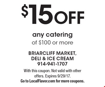 $15 Off any catering of $100 or more. With this coupon. Not valid with other offers. Expires 9/29/17. Go to LocalFlavor.com for more coupons.