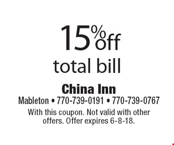 15%off total bill. With this coupon. Not valid with other offers. Offer expires 6-8-18.