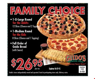 Family Choice $26.95 - 1 x-large round for the adults , 1 medium round for the kids & a full order of Guido bread