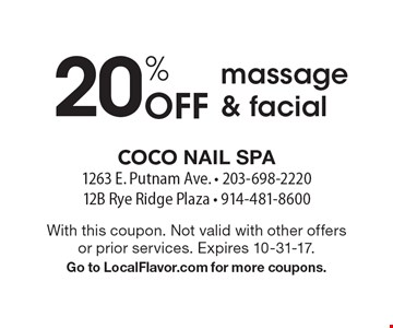 20% Off massage & facial. With this coupon. Not valid with other offers or prior services. Expires 10-31-17. Go to LocalFlavor.com for more coupons.