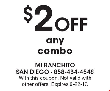$2 Off any combo. With this coupon. Not valid with other offers. Expires 9-22-17.