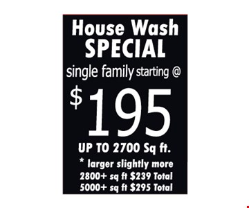 House Wash Special Single Family Starting @ $195