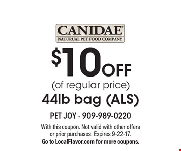 $10 OFF (of regular price) 44lb bag (ALS). With this coupon. Not valid with other offers or prior purchases. Expires 9-22-17. Go to LocalFlavor.com for more coupons.